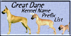 Great Dane Kennel Prefix Listings of people national and international.